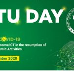 "African Telecommunications Union Secretary General's Message for the 2020 ATU Day Celebrations Under the Theme:""Post COVID 19: Role of Telecoms/ICT in the Resumption of Socio-Economic Activities""."