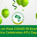Focus on Post COVID-19 Economy as Africa Celebrates ATU Day 2020